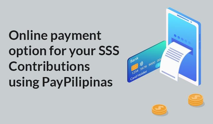 Online payment option for your SSS Contributions using PayPilipinas